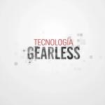 ¿EN QUÉ CONSISTE LA TECNOLOGÍA GEARLESS?